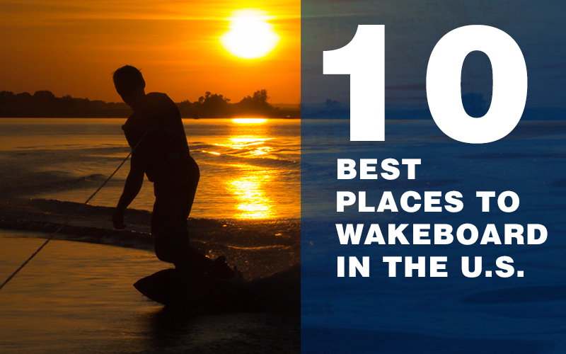 10-best-places-to-wakeboard-in-the-us