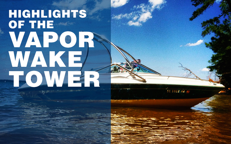 vapor-wake-tower-highlights
